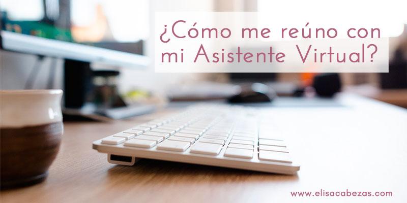 Elisa Cabezas, como hacer reuniones con tu Asistente Virtual