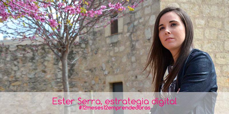 12 meses 12 emprendedoras, Ester Serra, mujer con alma emprendedora. Estrategia digital
