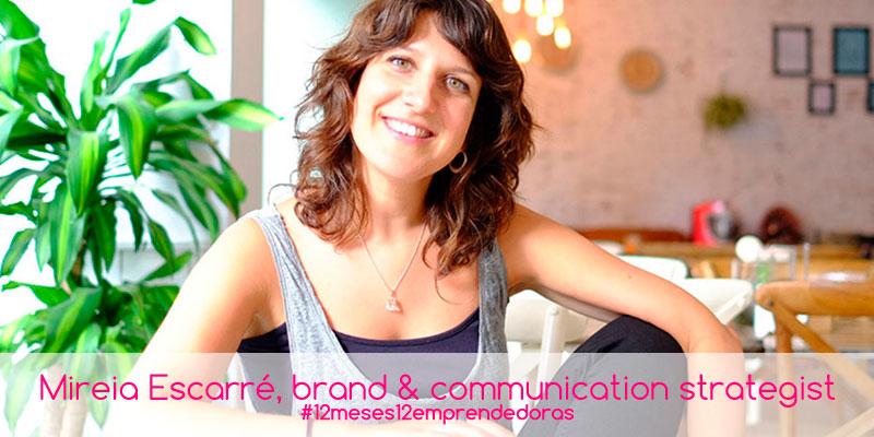 Mireia Escarré, brand and communication strategist